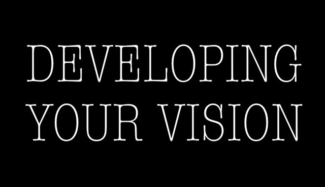 THE RECIPE FOR DEVELOPING YOUR VISION