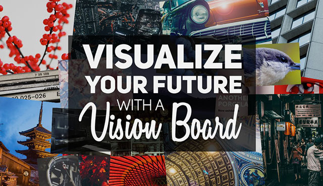 How to: Reaffirm Your Goals With a Vision Board